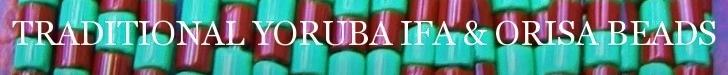 TRADITIONAL YORUBA IFA AND ORISA BEADS